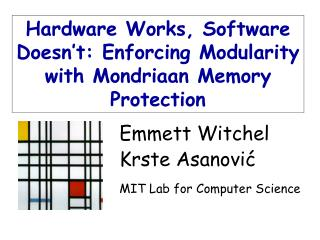 Emmett Witchel Krste Asanović MIT Lab for Computer Science