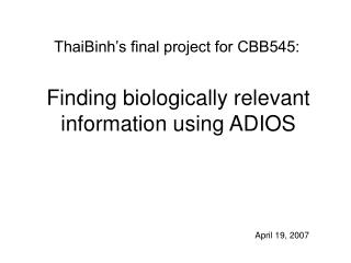 Finding biologically relevant information using ADIOS