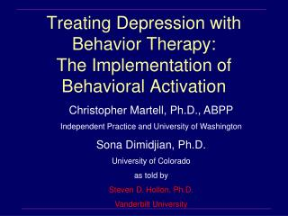 Treating Depression with Behavior Therapy:  The Implementation of Behavioral Activation