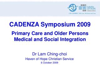 CADENZA Symposium 2009 Primary Care and Older Persons Medical and Social Integration