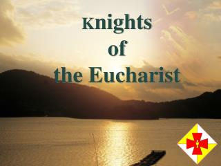 K nights of  the Eucharist