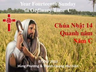 Year  Fourteenth  Sunday                                        in  Ordinary  Time  C