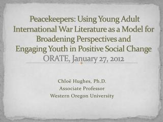Chloë Hughes, Ph.D. Associate Professor Western Oregon University