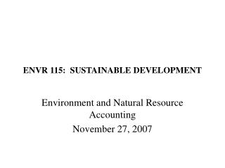 ENVR 115:  SUSTAINABLE DEVELOPMENT