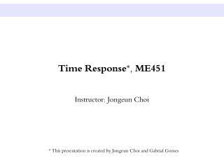 Time Response*, ME451