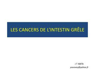 LES CANCERS DE L�INTESTIN GR�LE