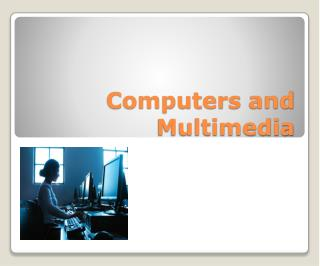 Computers  and Multimedia