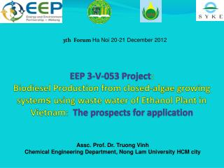 Assc. Prof. Dr.  Truong Vinh Chemical Engineering Department ,  Nong Lam University HCM city