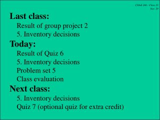 CDAE 266 - Class 25 Nov. 29 Last class:     Result of group project 2     5. Inventory decisions Today:     Result of Q