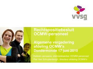 Rechtspositiebesluit OCMW-personeel  Algemene vergadering afdeling OCMW s Dendermonde 17 juni 2010