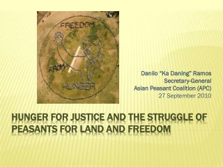 Hunger for Justice and the Struggle of Peasants for Land and  Freedom