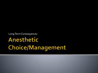 Anesthetic Choice/Management