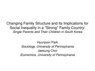 Hyunjoon Park Sociology, University of Pennsylvania Jaesung Choi  Economics, University of Pennsylvania