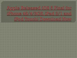 Download iOS 5  for iPhone 4S/4/3GS, iPad 2/1 and iPod Touch