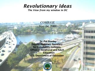 Revolutionary Ideas The View from my window in DC COMBASE Sept. 14, 2008