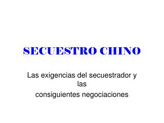 SECUESTRO CHINO