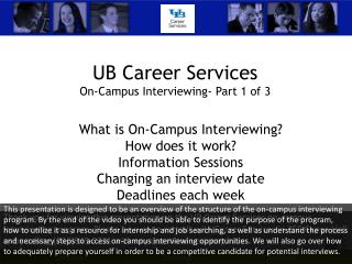 UB Career Services On-Campus  Interviewing- Part 1 of 3