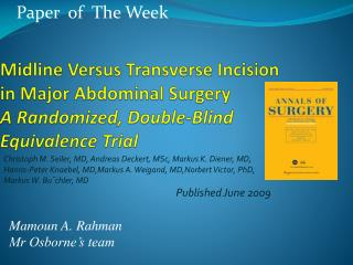 Midline Versus Transverse Incision in Major Abdominal Surgery A Randomized, Double-Blind Equivalence Trial