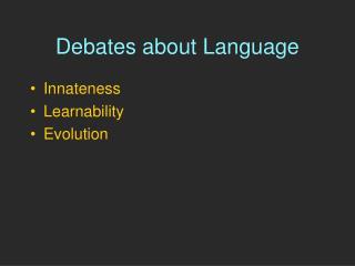 Debates about Language