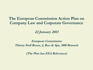 The European Commission Action Plan on Company Law and Corporate Governance 22 January 2013 European Commission
