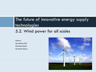 The future of innovative energy supply technologies
