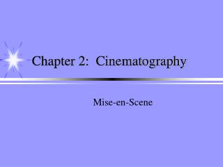 Chapter 2:  Cinematography