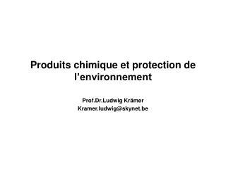 Produits chimique et protection de l'environnement