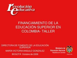 FINANCIAMIENTO DE LA EDUCACIÓN SUPERIOR EN COLOMBIA- TALLER