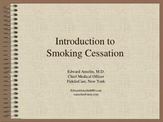 Introduction to  Smoking Cessation