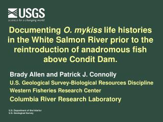 Documenting  O. mykiss  life histories in the White Salmon River prior to the reintroduction of anadromous fish above C