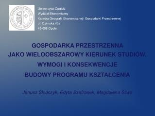 Janusz Słodczyk, Edyta Szafranek, Magdalena Śliwa
