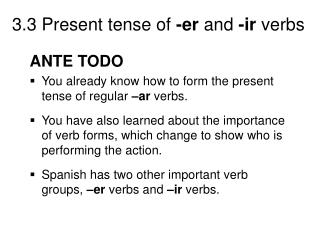 ANTE TODO You already know how to form the present tense of regular  �ar  verbs.