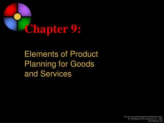 Chapter 9: Elements of Product  Planning for Goods  and Services