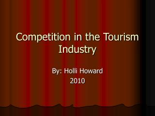 Competition in the Tourism Industry