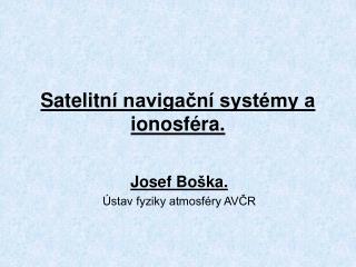 Satelitn í navigační systémy a ionosféra.