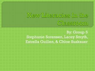 New  Literacies  In the Classroom