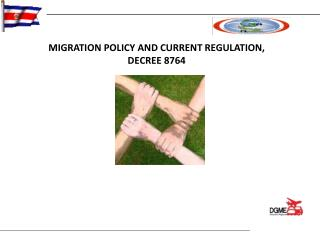MIGRATION POLICY AND CURRENT REGULATION,  DECREE 8764