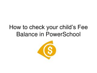 How to check your child's Fee Balance in PowerSchool