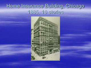 Home Insurance Building, Chicago 1885, 10 stories