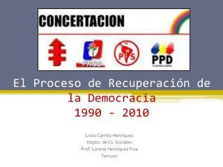 El Proceso de Recuperación de  la Democracia 1990 - 2010