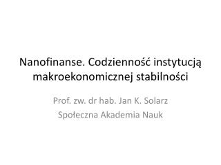 Nanofinanse . Codzienność  instytucją makroekonomicznej stabilności
