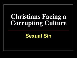 Christians Facing a Corrupting Culture