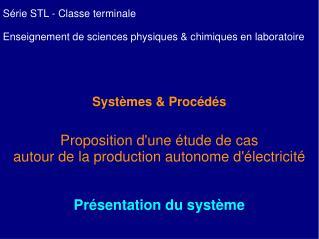 Série STL - Classe terminale Enseignement de sciences physiques & chimiques en laboratoire Systèmes & Procédés Proposit