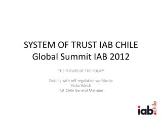 SYSTEM OF TRUST IAB CHILE Global Summit IAB 2012