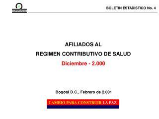 AFILIADOS AL REGIMEN CONTRIBUTIVO DE SALUD Diciembre - 2.000