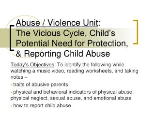 Abuse / Violence Unit : The Vicious Cycle, Child's Potential Need for Protection, & Reporting Child Abuse