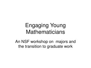 Engaging Young Mathematicians