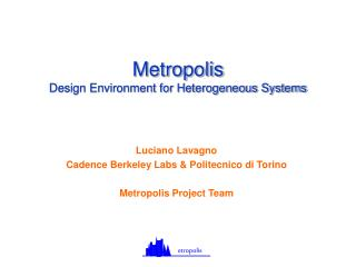 Metropolis Design Environment for Heterogeneous Systems