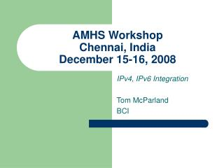 AMHS Workshop Chennai, India December 15-16, 2008