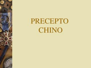 PRECEPTO  CHINO